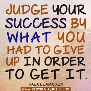 Dalai Lama Quotes about Success – Judge your success