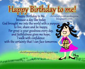Happy Birthday to Me. Christian free Card, postcard, my birthday is ...