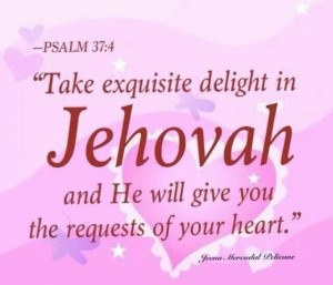 Take delight in Jehovah