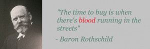 Warren Buffett made the same point (and with no mention of blood) when ...