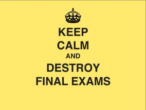 destroy Final ExamsFinal Exams, Rad Tech, Quiet Hour, Destroyer Final ...