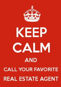 KEEP CALM AND CALL YOUR FAVORITE REAL ESTATE AGENT...JESUS!!!! 305-494 ...