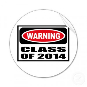 Graduating Class Of 2014 Quotes Also, i'm going to graduate