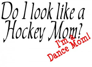 Dance Mom...