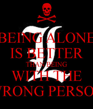 being-alone-is-better-than-being-with-the-wrong-person.png