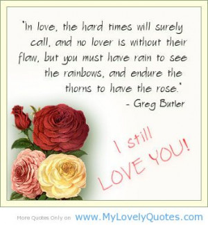 In love, the hard times will surely call - My Lovely Quotes