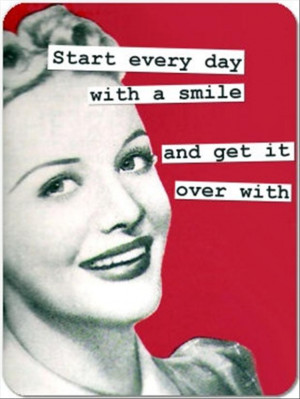 funny quotes, start everyday with a smile