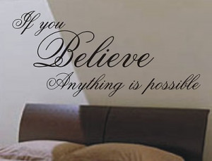 ... believe anything is possible wall art sticker quote - 4 sizes - wa18