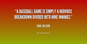 baseball game is simply a nervous breakdown divided into nine ...