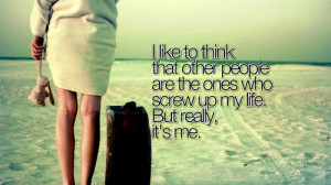, life, others, people, poetry, quotes, really its me, screw, screw ...