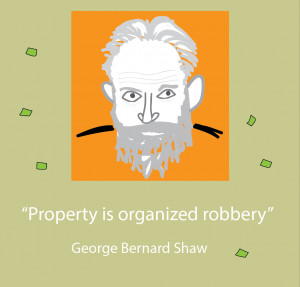 Famous property and real estate quote by George Bernard Shaw.