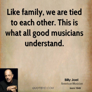 Like family, we are tied to each other. This is what all good ...