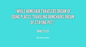 While armchair travelers dream of going places, traveling armchairs ...