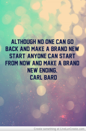 ... with New Quotes, or inspirational quotes about newness if you will