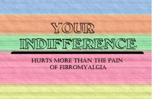 Your Indifference Hurts More Than The Pain