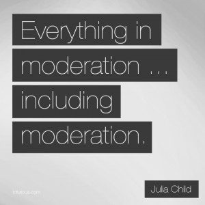 Moderation quote #6