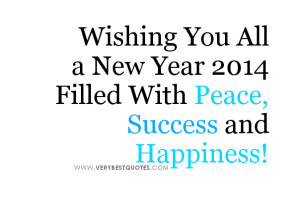 Wishing You All a New Year 2014 Filled With Peace, success and ...