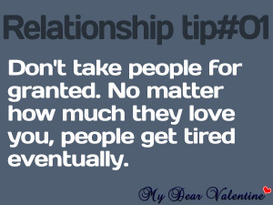 life quotes - Don't take people for granted.