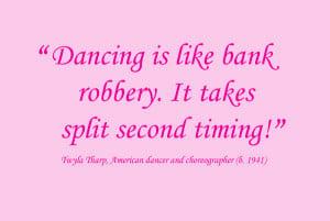 Dancing Is Like Bank Robbery.