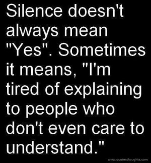 Nice quotes thoughts silence care tired understand best great