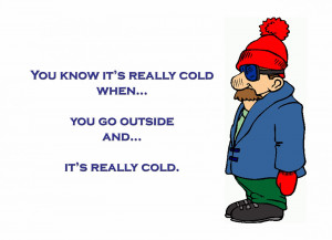 Displaying 17> Images For - Its Cold Outside Quotes...