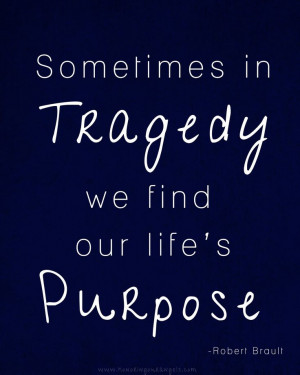 ... Quotes, New Life, So True, Life Purpo, Tragedy, Inspiration Quotes