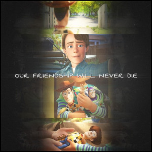 Toy Story Friendship Quotes Okay so toy story was on last
