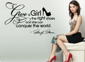 huge-marilyn-monroe-give-a-girl-shoesconquer-the-world-quote-wall ...