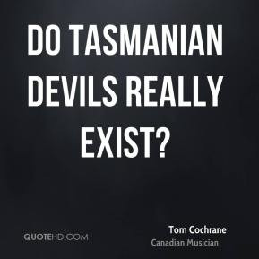 tom-cochrane-tom-cochrane-do-tasmanian-devils-really.jpg