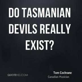 tom-cochrane-tom-cochrane-do-tasmanian-devils-really.jpg