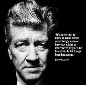 David Lynch - Film Director Quote - Movie Director Quote #davidlynch