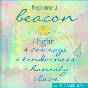 be a beacon of light quote via www facebook com joyeachday