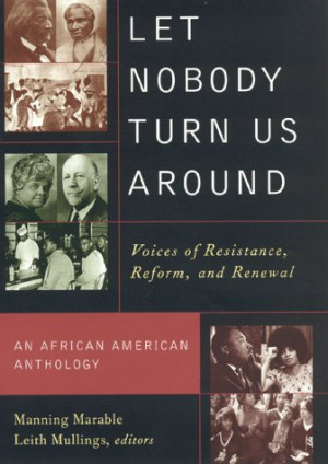 Let Nobody Turn Us Around: Voices on Resistance, Reform, and Renewal ...