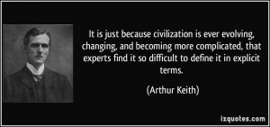 ... find it so difficult to define it in explicit terms. - Arthur Keith
