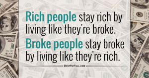 people-stay-rich-by-living-like-they-re-broke-Broke-people-stay-broke ...