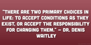 Denis Waitley Quote...