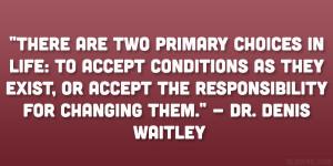 Denis Waitley Quote...