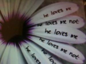 He Loves Me? He Loves Me Not?
