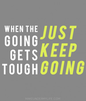 when the going gets tough quotes