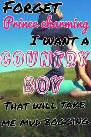 backwoods princess, and I'm easy to please, honestly boy, won't ...