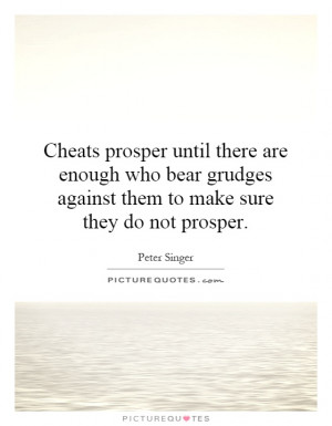 Cheats prosper until there are enough who bear grudges against them to ...