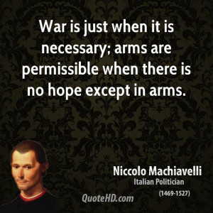 War is just when it is necessary; arms are permissible when there is ...