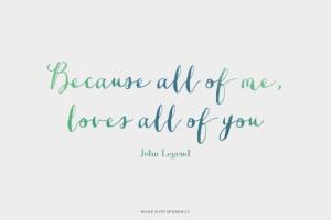 Because all of me, loves all of you John Legend | #johnlegend, #lyrics
