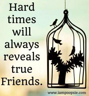 Hard Times Reveal True Friends