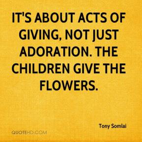 It's about acts of giving, not just adoration. The children give the ...