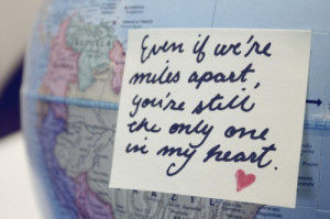Even if we're miles apart, you're a still the only one in my heart.