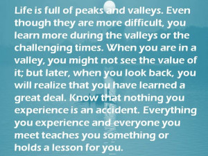 Life is full of peaks and valleys