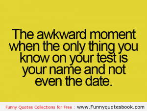 The Awkward moment in test - Funny Quotes Book