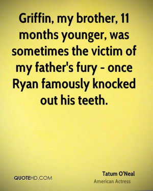 Griffin, my brother, 11 months younger, was sometimes the victim of my ...