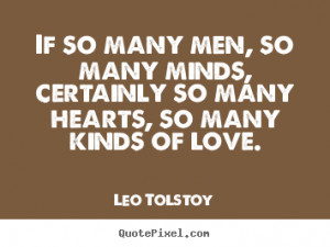 Leo Tolstoy picture quotes - If so many men, so many minds, certainly ...